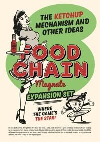 Food Chain Magnate: The Ketchup Mechanism and other Ideas (Erweiterung)