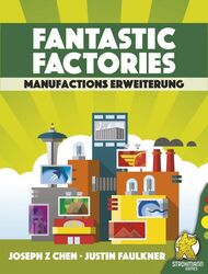 Fantastic Factories: Manufactions (Erweiterung)